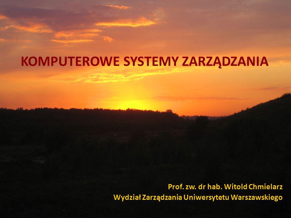 KOMPUTEROWE SYSTEMY ZARZĄDZANIA Prof.zw. dr hab.