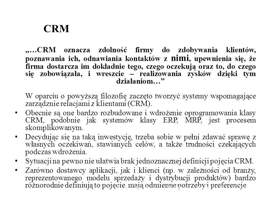 """CRM """"…CRM oznacza zdolność firmy do zdobywania klientów, poznawania ich, odnawiania kontaktów z nimi, upewnienia się, że firma dostarcza im dokładnie tego, czego oczekują oraz to, do czego się zobowiązała, i wreszcie – realizowania zysków dzięki tym działaniom… W oparciu o powyższą filozofię zaczęto tworzyć systemy wspomagające zarządznie relacjami z klientami (CRM)."""