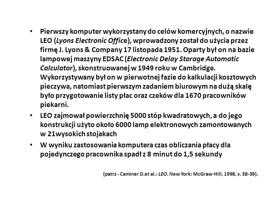 Pierwszy komputer wykorzystany do celów komercyjnych, o nazwie LEO (Lyons Electronic Office), wprowadzony został do użycia przez firmę J.