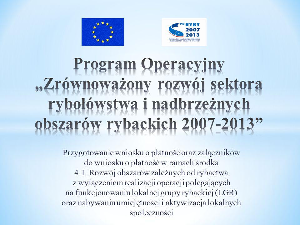 Przygotowanie wniosku o płatność oraz załączników do wniosku o płatność w ramach środka 4.1. Rozwój obszarów zależnych od rybactwa z wyłączeniem reali