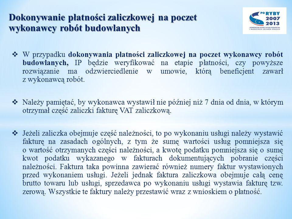 Dokonywanie płatności zaliczkowej na poczet wykonawcy robót budowlanych  W przypadku dokonywania płatności zaliczkowej na poczet wykonawcy robót budo
