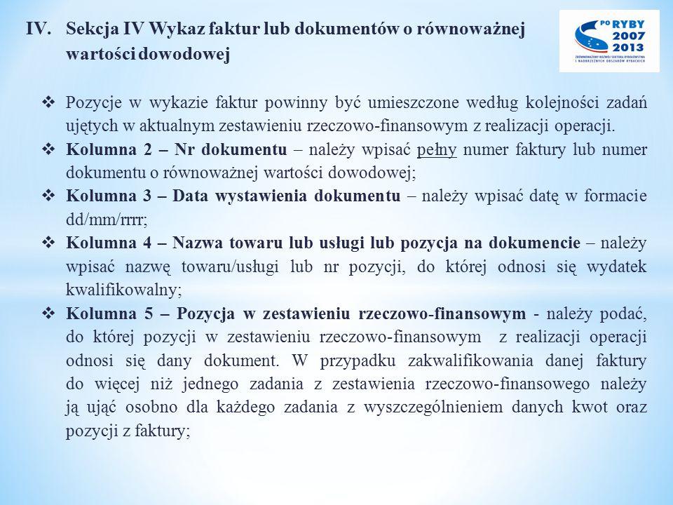 IV.Sekcja IV Wykaz faktur lub dokumentów o równoważnej wartości dowodowej  Pozycje w wykazie faktur powinny być umieszczone według kolejności zadań u