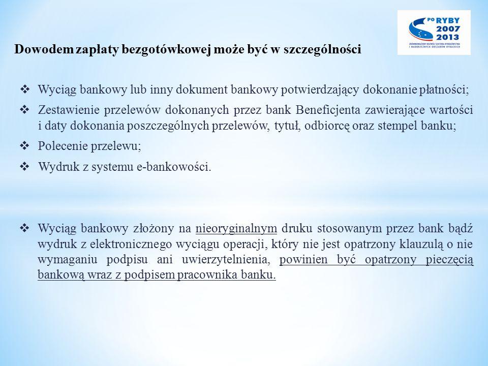 Dowodem zapłaty bezgotówkowej może być w szczególności  Wyciąg bankowy lub inny dokument bankowy potwierdzający dokonanie płatności;  Zestawienie pr