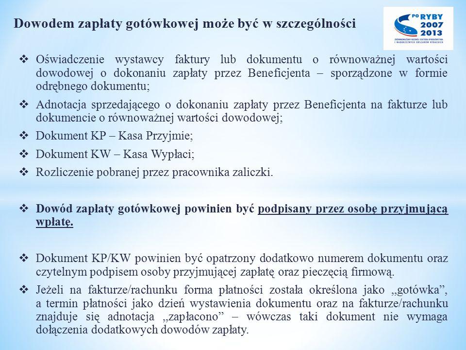 Dowodem zapłaty gotówkowej może być w szczególności  Oświadczenie wystawcy faktury lub dokumentu o równoważnej wartości dowodowej o dokonaniu zapłaty