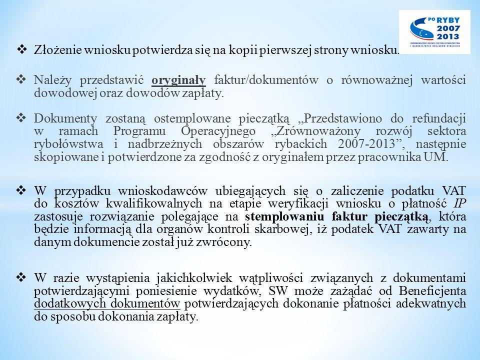 Złożenie wniosku potwierdza się na kopii pierwszej strony wniosku.  Należy przedstawić oryginały faktur/dokumentów o równoważnej wartości dowodowej