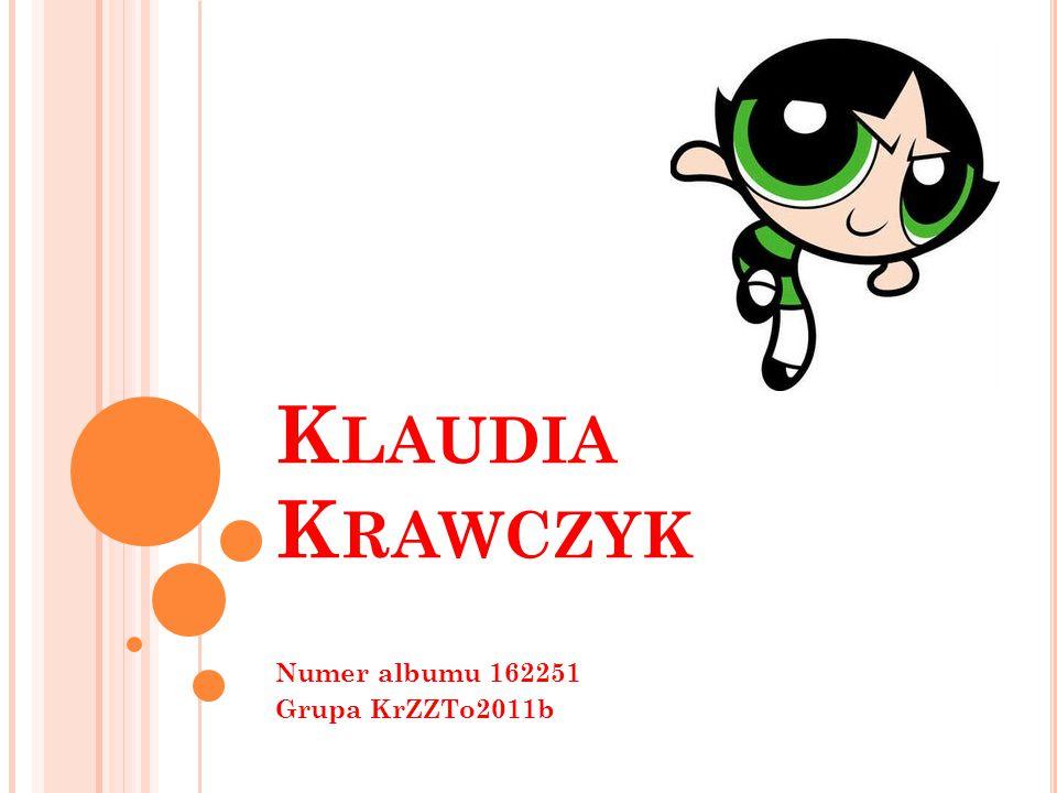 Ć WICZENIE NUMER 1 ŻYCIORYS Nazywam sie Klaudia Krawczyk, urodziłam sie 4 stycznia 1991 roku w Krakowie.
