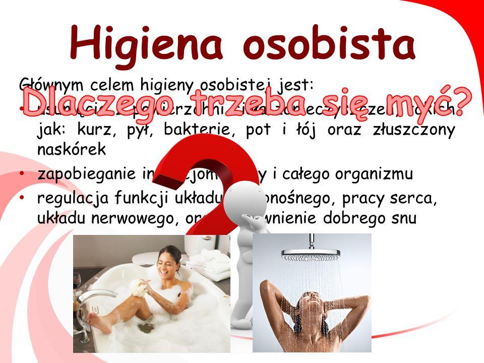 Higiena osobista To wszystkie czynności pielęgnacyjne, dzięki którym człowiek utrzymuje czystość.