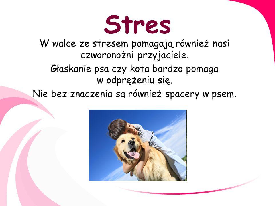 Stres Żyjąc zdrowo stajemy się odporni na stres.