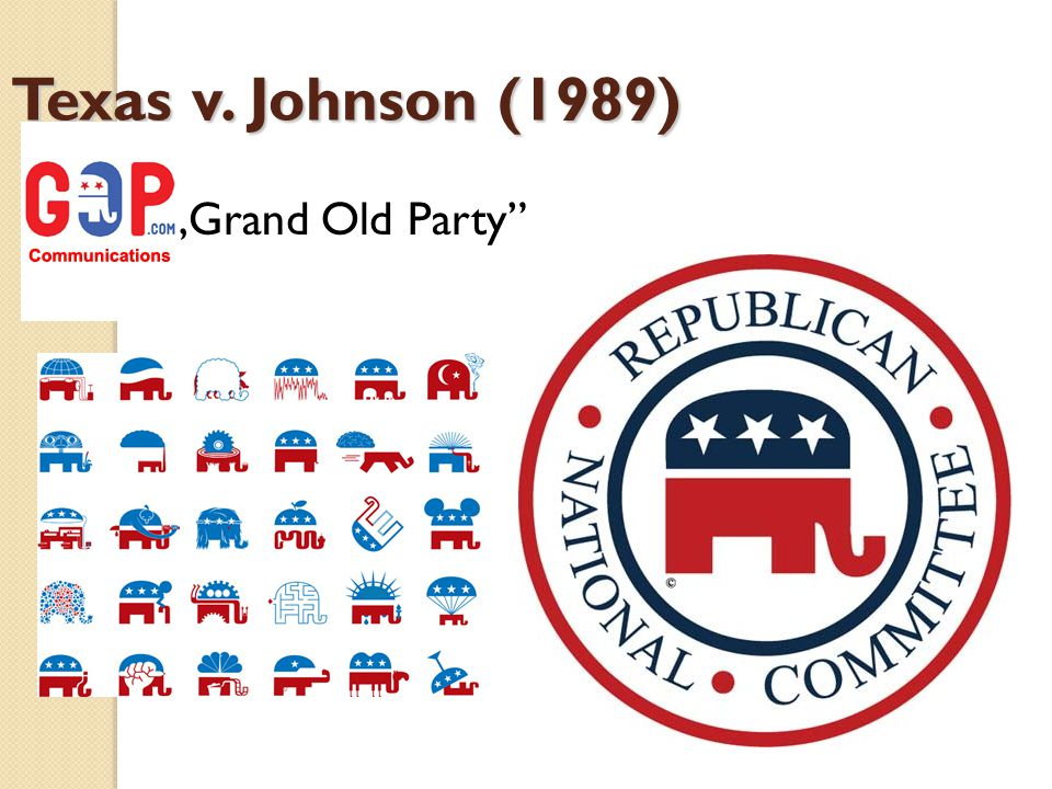 "GOP – ""Grand Old Party"" Texas v. Johnson (1989)"