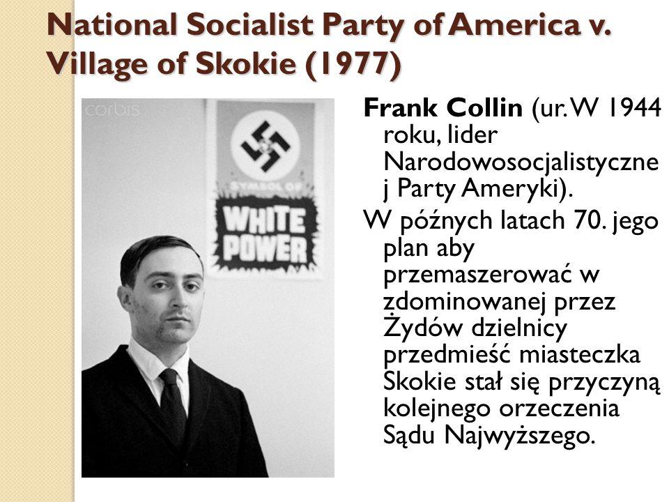 National Socialist Party of America v. Village of Skokie (1977) Frank Collin (ur.