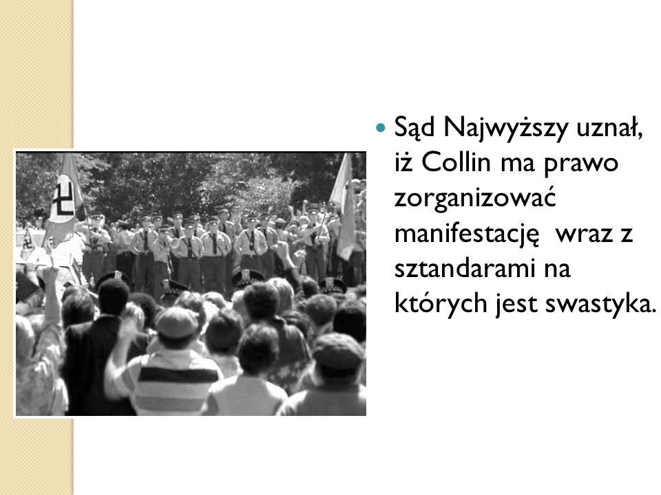 Sąd Najwyższy uznał, iż Collin ma prawo zorganizować manifestację wraz z sztandarami na których jest swastyka.