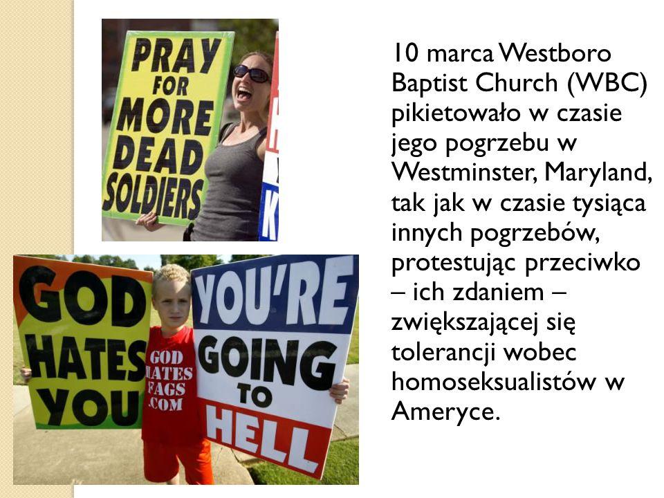 10 marca Westboro Baptist Church (WBC) pikietowało w czasie jego pogrzebu w Westminster, Maryland, tak jak w czasie tysiąca innych pogrzebów, protestując przeciwko – ich zdaniem – zwiększającej się tolerancji wobec homoseksualistów w Ameryce.