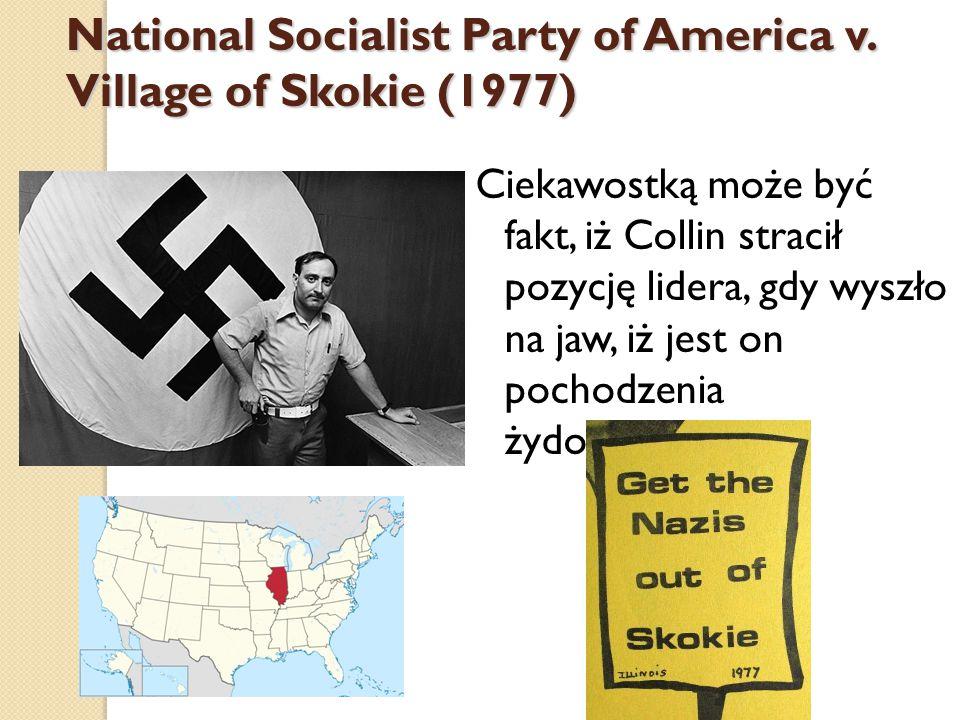 Ciekawostką może być fakt, iż Collin stracił pozycję lidera, gdy wyszło na jaw, iż jest on pochodzenia żydowskiego.