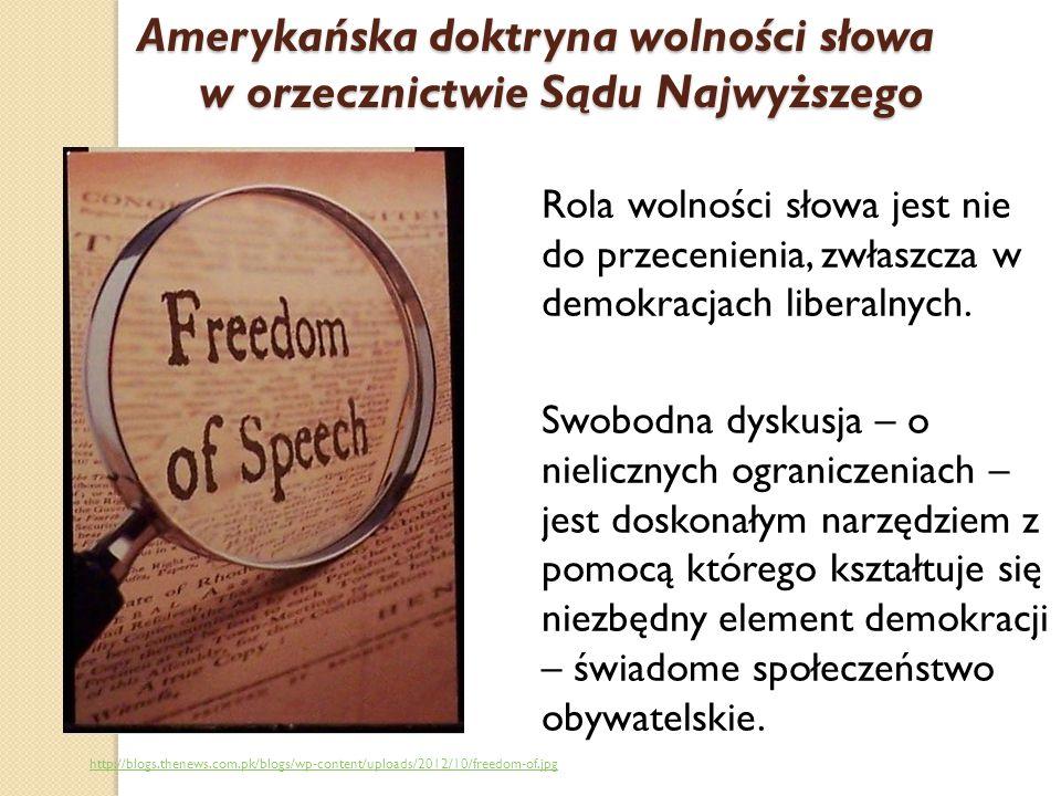 Rola wolności słowa jest nie do przecenienia, zwłaszcza w demokracjach liberalnych.