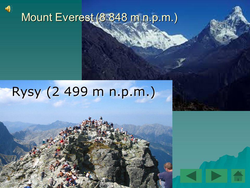 Mount Everest (8 848 m n.p.m.) Rysy (2 499 m n.p.m.)