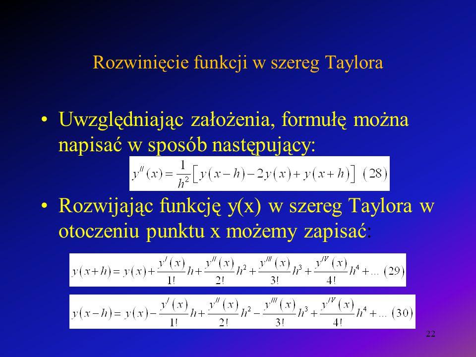 Rozwinięcie funkcji w szereg Taylora Uwzględniając założenia, formułę można napisać w sposób następujący: Rozwijając funkcję y(x) w szereg Taylora w o