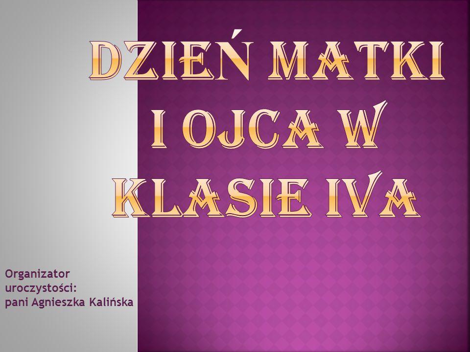 Organizator uroczystości: pani Agnieszka Kalińska