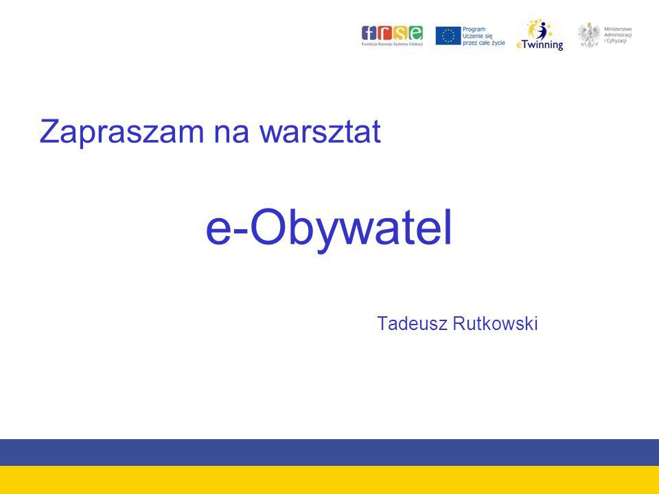 Zapraszam na warsztat e-Obywatel Tadeusz Rutkowski