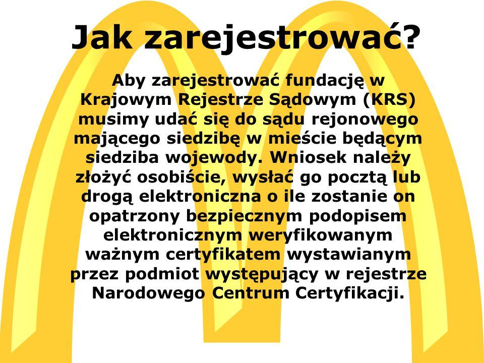  C:\Users\ADMIN\Desktop\McDonald s_logo[1].jpg C:\Users\ADMIN\Desktop\McDonald s_logo[1].jpg Jak zarejestrować? Aby zarejestrować fundację w Krajowym