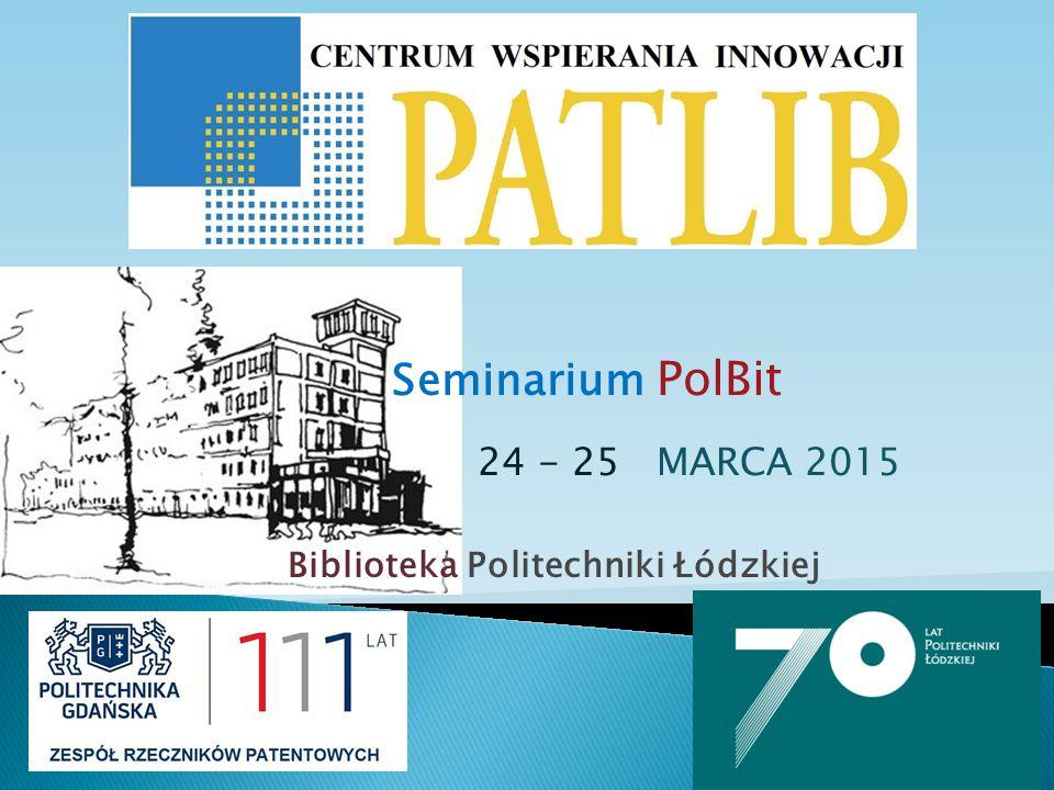 Seminarium PolBit 24 - 25 MARCA 2015 Biblioteka Politechniki Łódzkiej