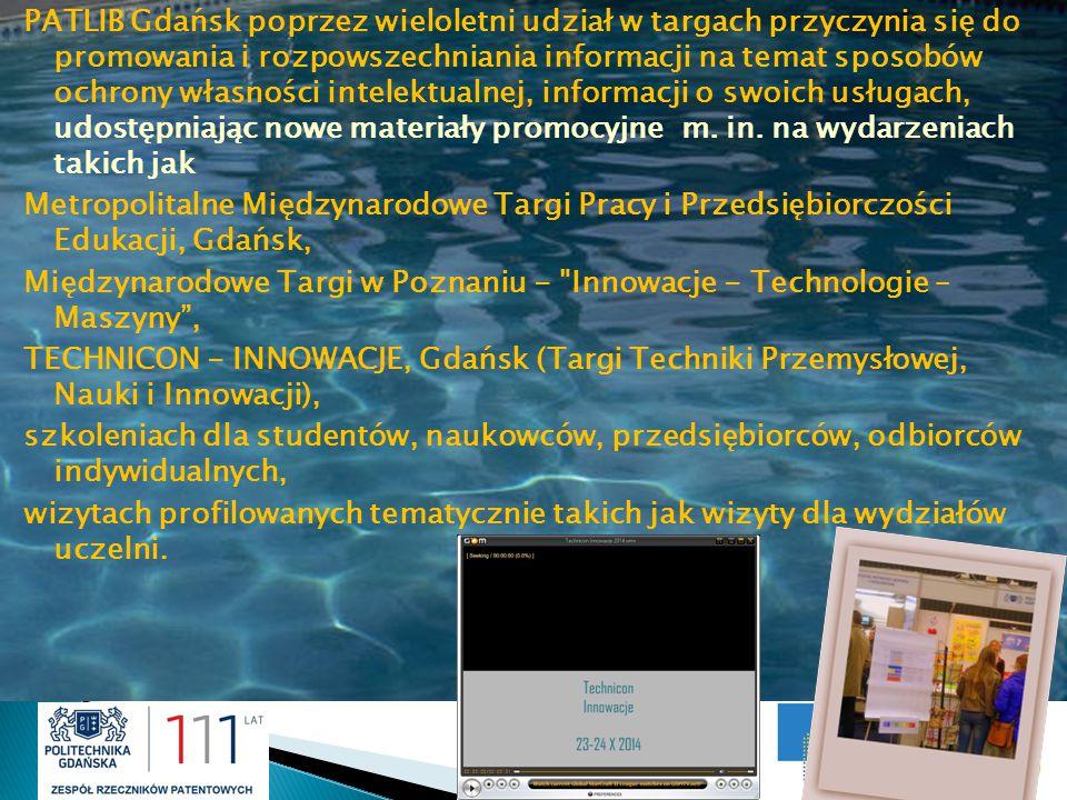 PATLIB Gdańsk poprzez wieloletni udział w targach przyczynia się do promowania i rozpowszechniania informacji na temat sposobów ochrony własności inte