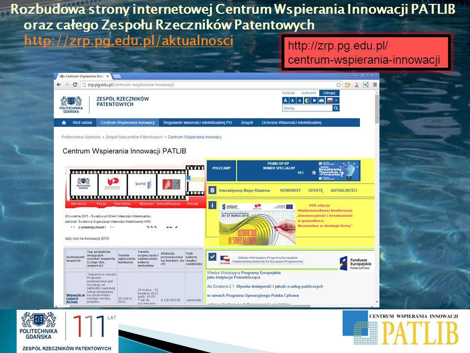 Rozbudowa strony internetowej Centrum Wspierania Innowacji PATLIB oraz całego Zespołu Rzeczników Patentowych http://zrp.pg.edu.pl/aktualnosci http://z