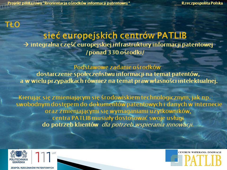 Projekt pilotażowy Reorientacja ośrodków informacji patentowej Rzeczpospolita Polska Potrzeba przekierunkowania ośrodków PATLIB została zainicjowana przez państwa członkowskie Europejskiej Organizacji Patentowej (EPOrg) oraz Europejskiego Urzędu Patentowego (EPO) podczas 2-giego dorocznego spotkania w sprawie współpracy z państwami członkowskimi w Sofii w czerwcu 2008 roku oraz w specjalnym warsztacie w Berlinie w lutym 2009 roku.