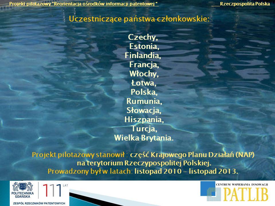 Projekt pilotażowy Reorientacja ośrodków informacji patentowej Rzeczpospolita Polska CEL PROJEKTU umożliwienie Ośrodkom Informacji Patentowej oferowania społeczeństwu: szerszego zakresu usług patentowych będących wsparciem dla innowacji, wprowadzeniem do własności intelektualnej i osadzeniem jej, zrozumieniem i wykorzystaniem w różnych procesach biznesowych, badaniach i komercjalizacji wynalazków.