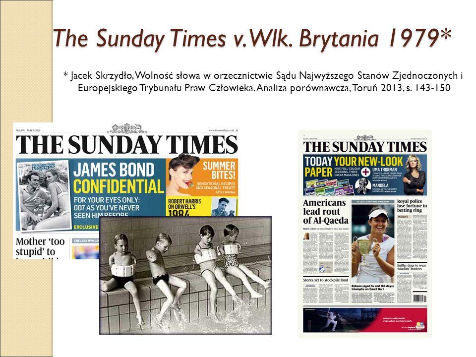 The Sunday Times v. Wlk. Brytania 1979* * Jacek Skrzydło, Wolność słowa w orzecznictwie Sądu Najwyższego Stanów Zjednoczonych i Europejskiego Trybunał