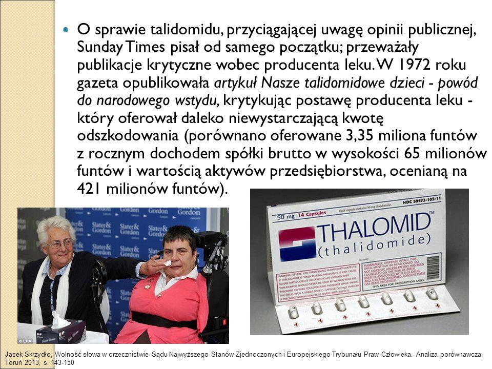 O sprawie talidomidu, przyciągającej uwagę opinii publicznej, Sunday Times pisał od samego początku; przeważały publikacje krytyczne wobec producenta