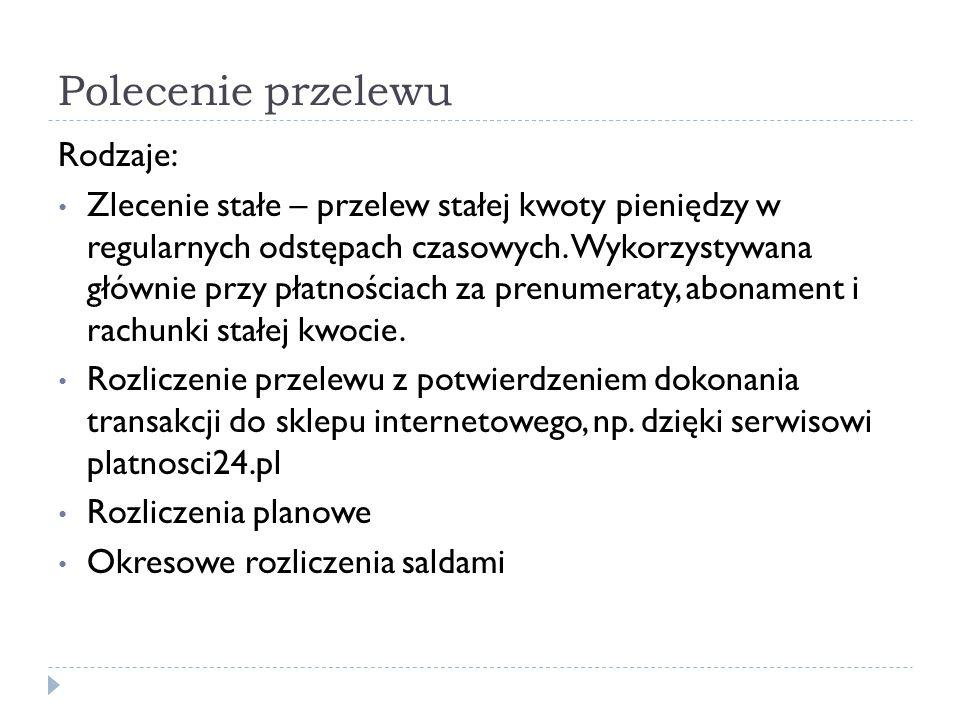Źródło: Ocena funkcjonowania polskiego systemu płatniczego w I półroczu 2013 roku Departament Systemu Płatniczego NBP