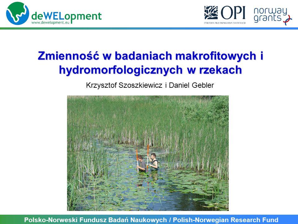 Polsko-Norweski Fundusz Badań Naukowych / Polish-Norwegian Research Fund Wel catchement as lake-river system Stanowiska za jeziorem Stanowiska przed jeziorem Wel (pkt 6)Jez.
