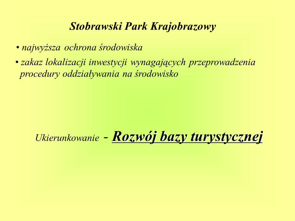 najwyższa ochrona środowiska zakaz lokalizacji inwestycji wynagających przeprowadzenia procedury oddziaływania na środowisko Rozwój bazy turystycznej Ukierunkowanie - Rozwój bazy turystycznej