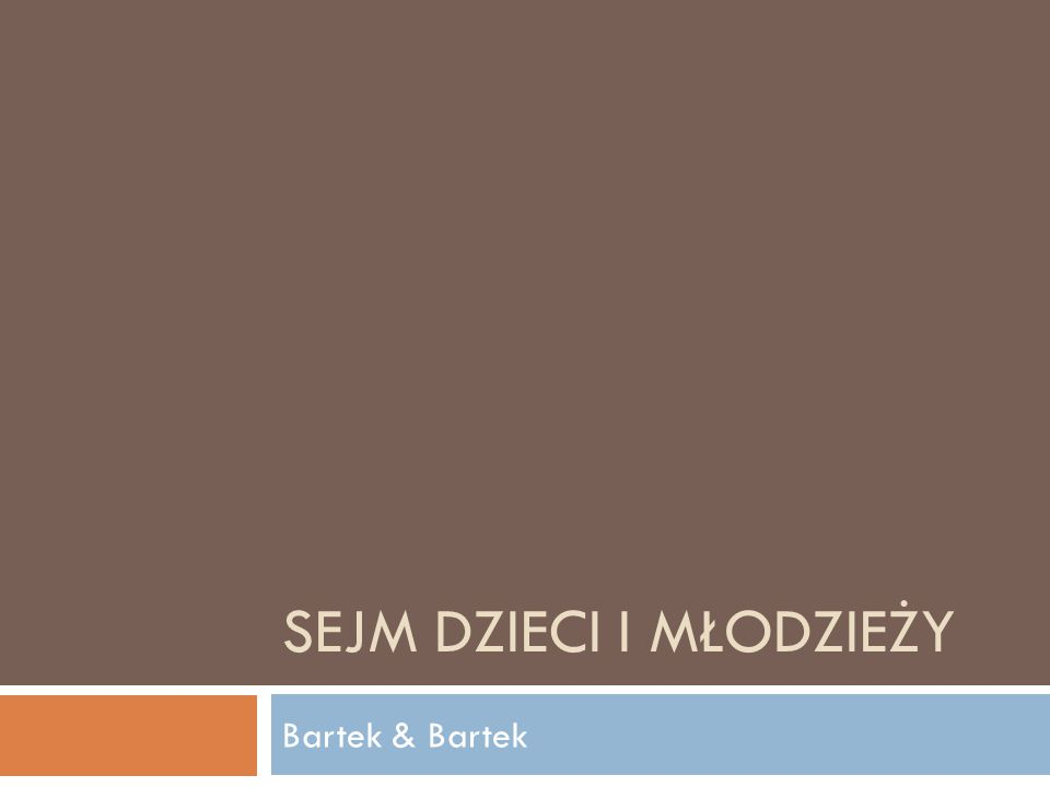 SEJM DZIECI I MŁODZIEŻY Bartek & Bartek