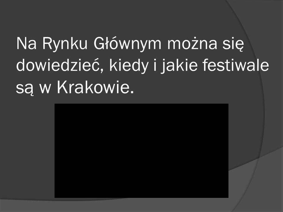 Na Rynku Głównym można się dowiedzieć, kiedy i jakie festiwale s ą w Krakowie.