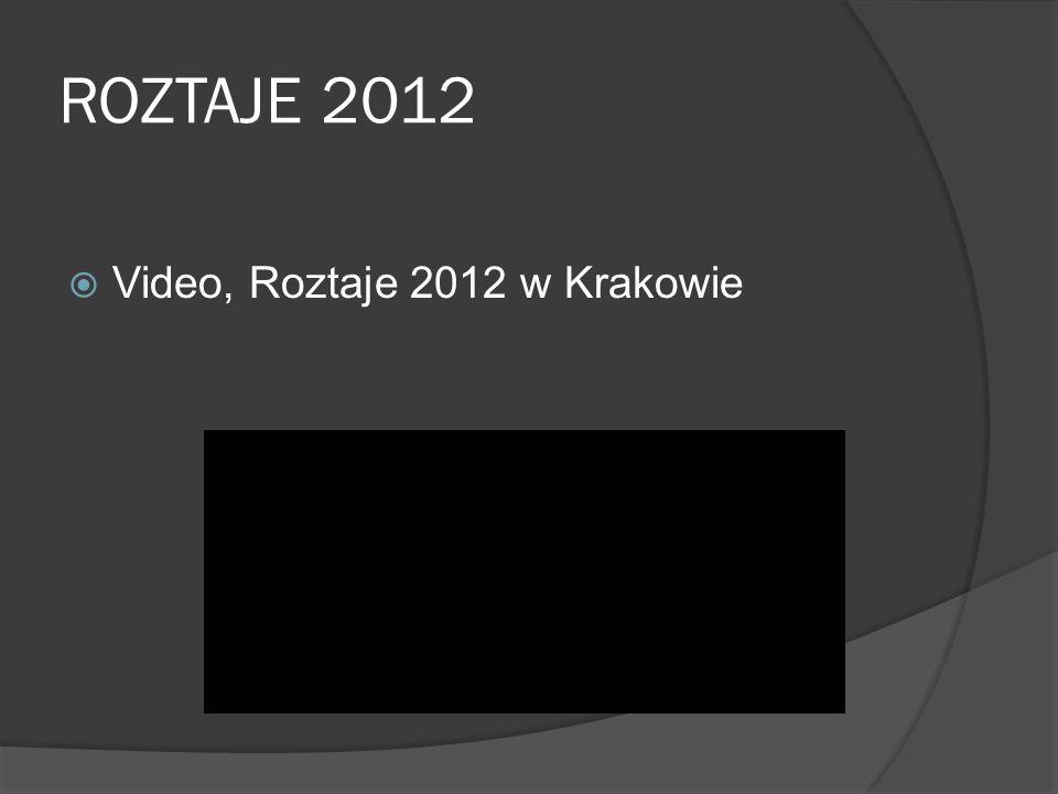ROZTAJE 2012  Video, Roztaje 2012 w Krakowie