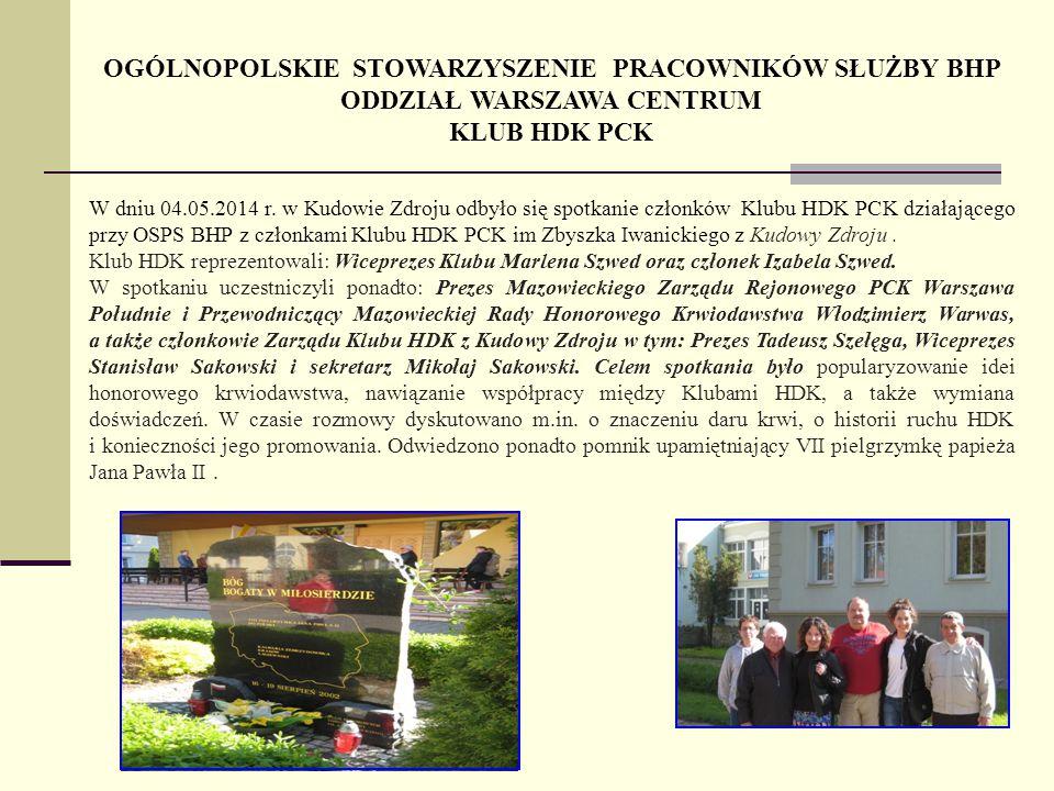 W dniu 04.05.2014 r. w Kudowie Zdroju odbyło się spotkanie członków Klubu HDK PCK działającego przy OSPS BHP z członkami Klubu HDK PCK im Zbyszka Iwan