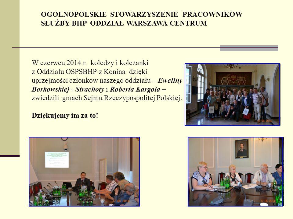 OGÓLNOPOLSKIE STOWARZYSZENIE PRACOWNIKÓW SŁUŻBY BHP ODDZIAŁ WARSZAWA CENTRUM W czerwcu 2014 r.