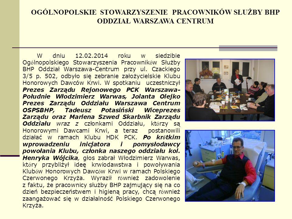 W dniu 12.02.2014 roku w siedzibie Og ó lnopolskiego Stowarzyszenia Pracownik ó w Służby BHP Oddział Warszawa-Centrum przy ul.