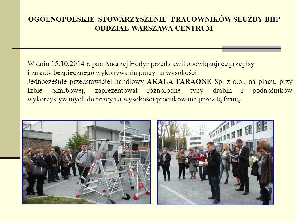 W dniu 15.10.2014 r. pan Andrzej Hodyr przedstawił obowiązujące przepisy i zasady bezpiecznego wykonywania pracy na wysokości. Jednocześnie przedstawi