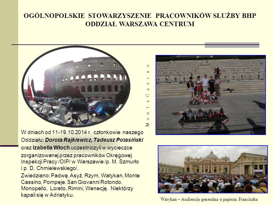 W dniach od 11-19.10.2014 r. członkowie naszego Oddziału: Dorota Rajkiewicz, Tadeusz Potasiński oraz Izabella Włoch uczestniczyli w wycieczce zorganiz