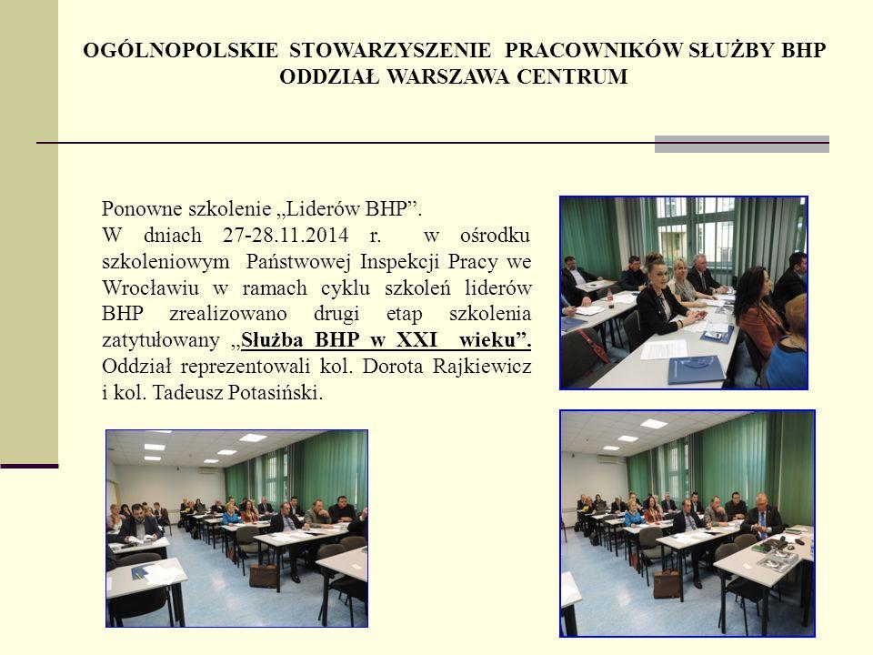 """OGÓLNOPOLSKIE STOWARZYSZENIE PRACOWNIKÓW SŁUŻBY BHP ODDZIAŁ WARSZAWA CENTRUM Ponowne szkolenie """"Liderów BHP ."""
