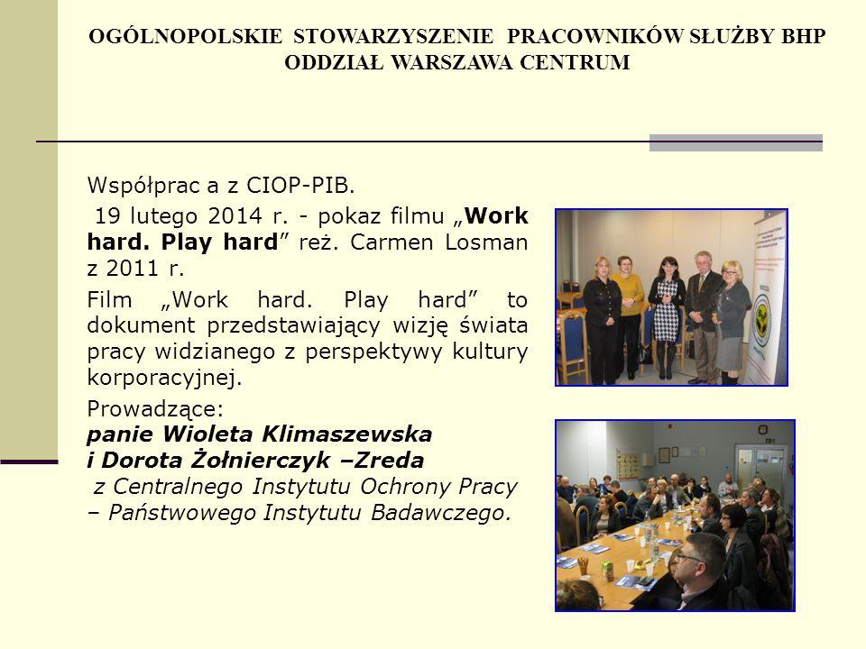 """Współprac a z CIOP-PIB. 19 lutego 2014 r. - pokaz filmu """"Work hard. Play hard"""" reż. Carmen Losman z 2011 r. Film """"Work hard. Play hard"""" to dokument pr"""