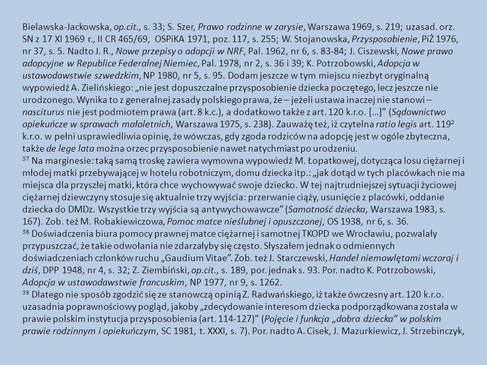 Bielawska-Jackowska, op.cit., s. 33; S. Szer, Prawo rodzinne w zarysie, Warszawa 1969, s. 219; uzasad. orz. SN z 17 XI 1969 r., II CR 465/69, OSPiKA 1
