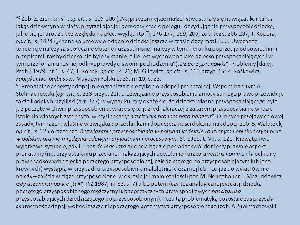 """60 Zob. Z. Ziembiński, op.cit., s. 105-106 (""""Najprzezorniejsze małżeństwa starały się nawiązać kontakt z jakąś dziewczyną w ciąży, przyrzekając jej po"""