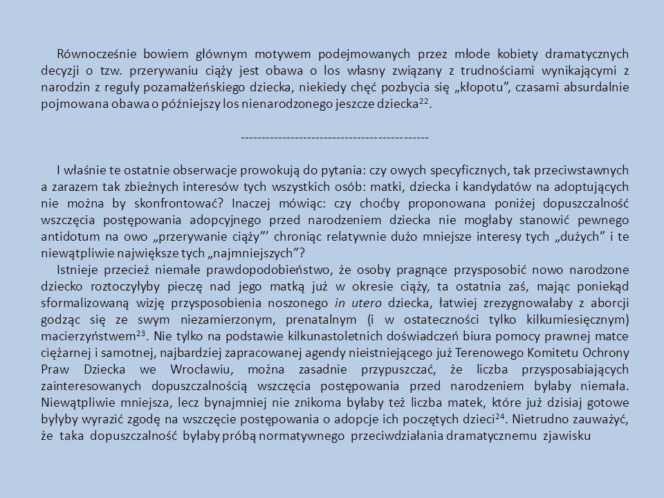 http://assets.fiomedia.nl/files/2013_03_Review_ENG.pdf Kwestia tylko, czy tego rodzaju troska o możliwą ochronę nasciturusa usprawiedliwia konstruowanie specjalnych instytucji prawnych.