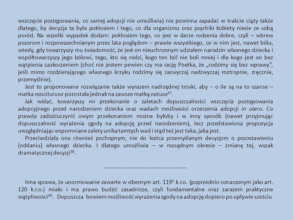 """52 Wymowne, że w poprzedzającym wydłużenie terminu miesięcznego do sześciotygodniowego poselskim projekcie ustawy """"O zmianie ustawy kodeks rodzinny i opiekuńczy i innych ustaw (druk nr 118) z 10 XI 1993 r."""
