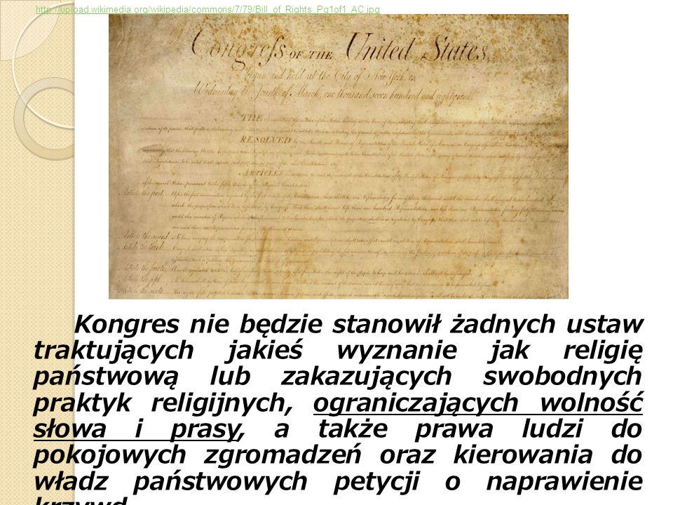 Kongres nie będzie stanowił żadnych ustaw traktujących jakieś wyznanie jak religię państwową lub zakazujących swobodnych praktyk religijnych, ogranicz