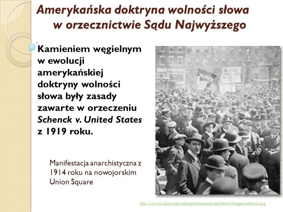 Kamieniem węgielnym w ewolucji amerykańskiej doktryny wolności słowa były zasady zawarte w orzeczeniu Schenck v. United States z 1919 roku. Manifestac