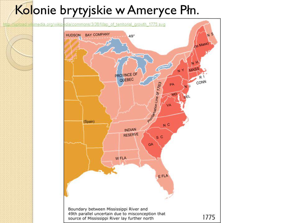 Kolonie brytyjskie w Ameryce Płn. http://upload.wikimedia.org/wikipedia/commons/3/38/Map_of_territorial_growth_1775.svg
